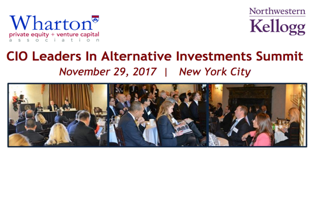 Wharton/Kellogg CIO Leaders in Alternative Investments, November 2017