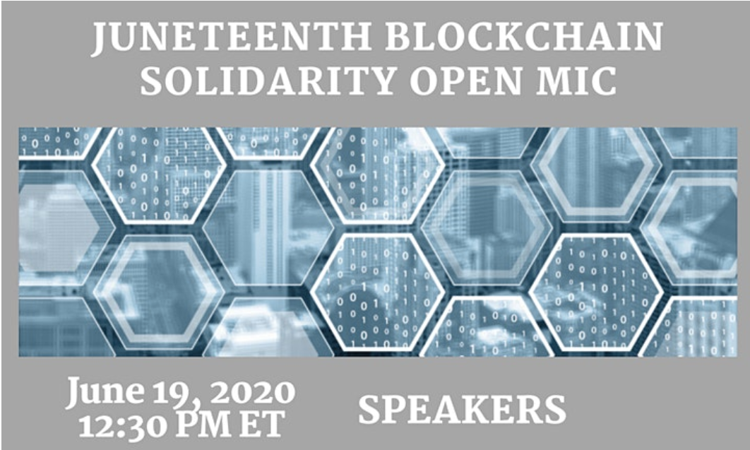 Juneteenth 2020 Blockchain Solidarity Open Mic